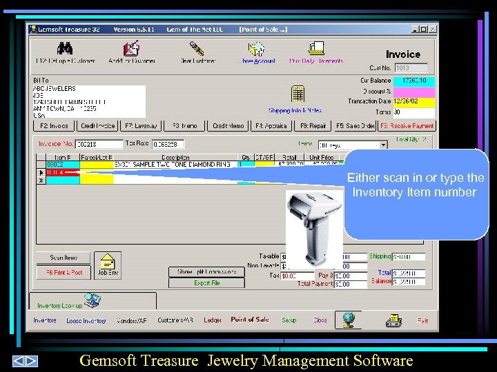 Either scan in or type the Inventory Item number Gemsoft Treasure Jewelry Management Software