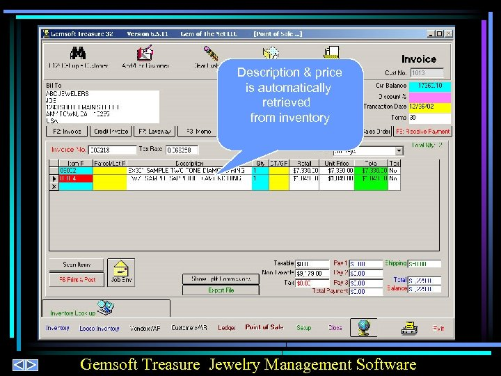 Description & price is automatically retrieved from inventory Gemsoft Treasure Jewelry Management Software