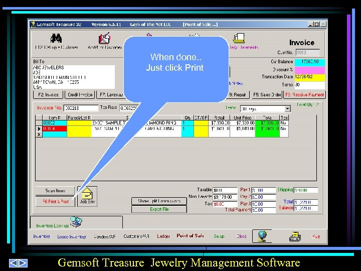 When done. . Just click Print Gemsoft Treasure Jewelry Management Software