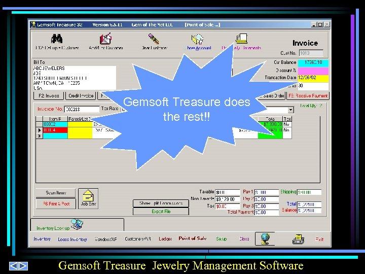 Gemsoft Treasure does the rest!! Gemsoft Treasure Jewelry Management Software