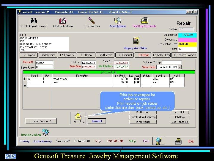 Print job envelopes for orders or repairs. Print reports on job status (Jobs that