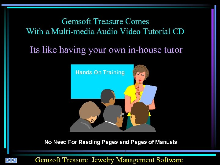Gemsoft Treasure Comes With a Multi-media Audio Video Tutorial CD Its like having your