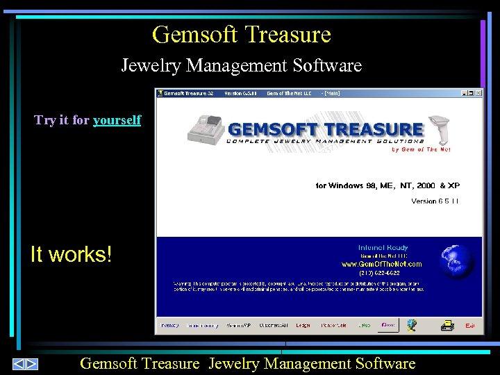 Gemsoft Treasure Jewelry Management Software Try it for yourself It works! Gemsoft Treasure Jewelry