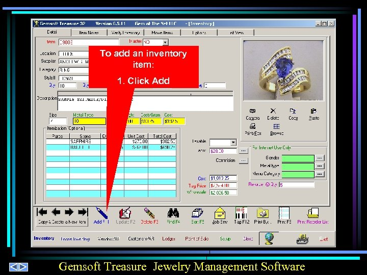 To add an inventory item: 1. Click Add Gemsoft Treasure Jewelry Management Software