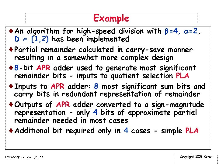 Example ¨An algorithm for high-speed division with =4, =2, D [1, 2) has been