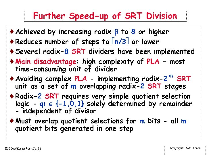 Further Speed-up of SRT Division ¨Achieved by increasing radix to 8 or higher ¨Reduces