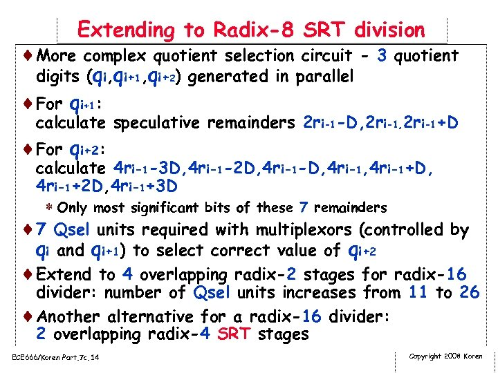 Extending to Radix-8 SRT division ¨More complex quotient selection circuit - 3 quotient digits