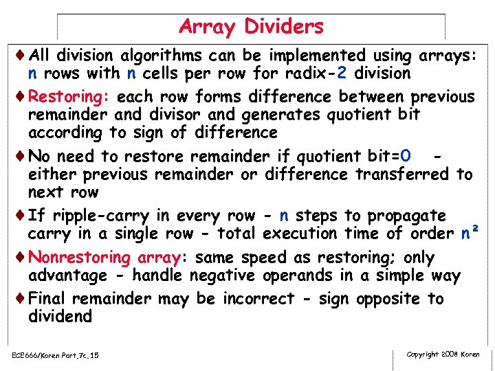 Array Dividers ¨All division algorithms can be implemented using arrays: n rows with n