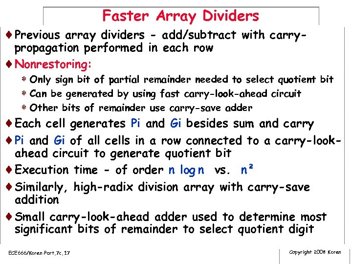 Faster Array Dividers ¨Previous array dividers - add/subtract with carry- propagation performed in each