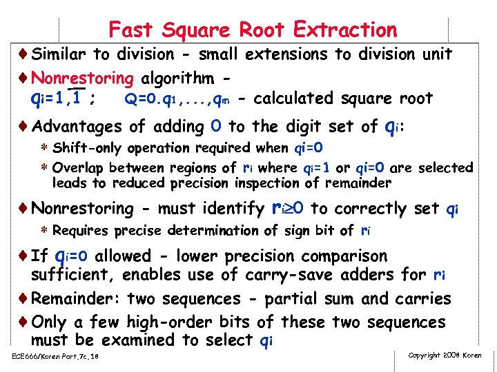Fast Square Root Extraction ¨Similar to division - small extensions to division unit ¨Nonrestoring
