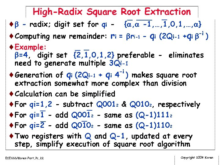 High-Radix Square Root Extraction ¨ - radix; digit set for qi - { ,
