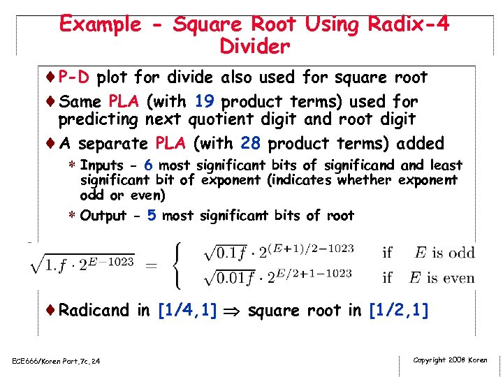 Example - Square Root Using Radix-4 Divider ¨P-D plot for divide also used for