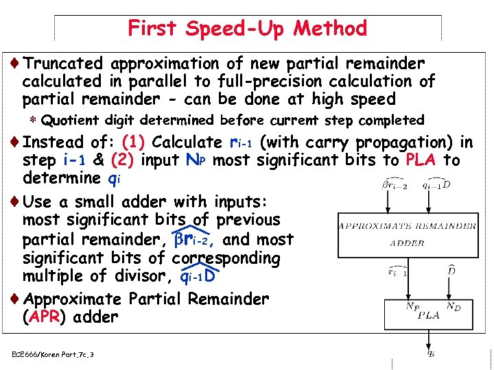 First Speed-Up Method ¨Truncated approximation of new partial remainder calculated in parallel to full-precision