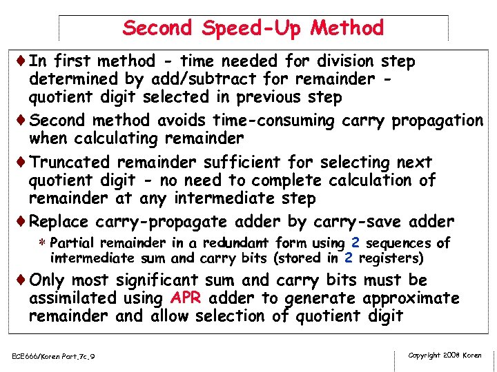 Second Speed-Up Method ¨In first method - time needed for division step determined by