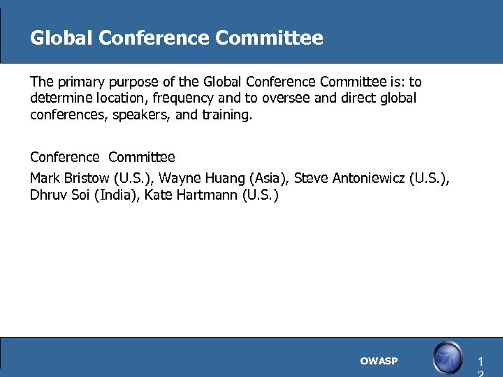 Global Conference Committee The primary purpose of the Global Conference Committee is: to determine