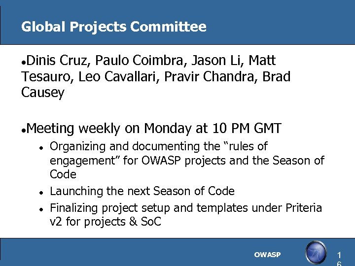Global Projects Committee Dinis Cruz, Paulo Coimbra, Jason Li, Matt Tesauro, Leo Cavallari, Pravir