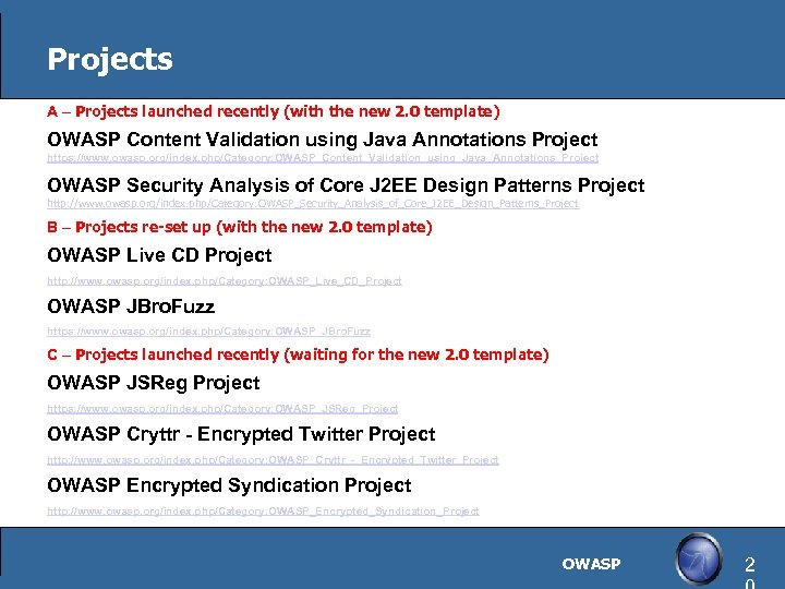 Projects A – Projects launched recently (with the new 2. 0 template) OWASP Content