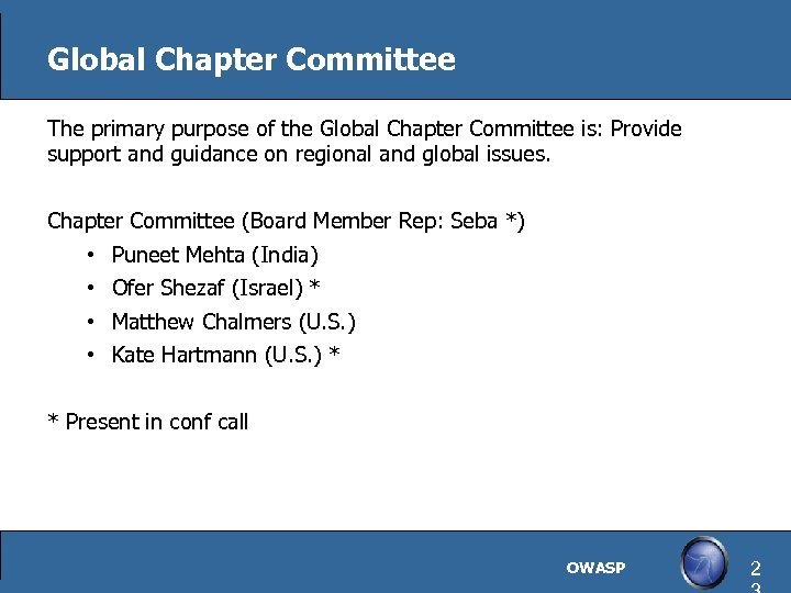 Global Chapter Committee The primary purpose of the Global Chapter Committee is: Provide support
