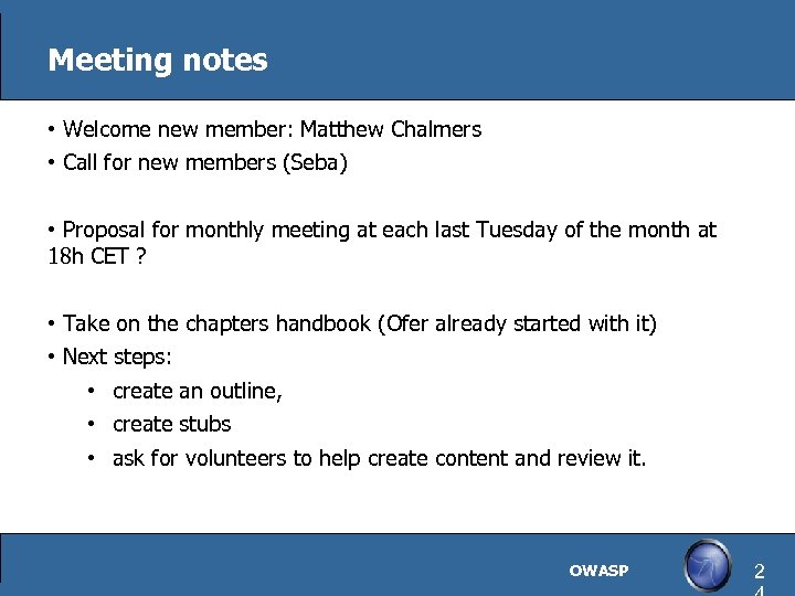Meeting notes • Welcome new member: Matthew Chalmers • Call for new members (Seba)