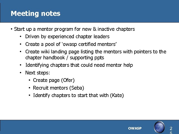 Meeting notes • Start up a mentor program for new & inactive chapters •