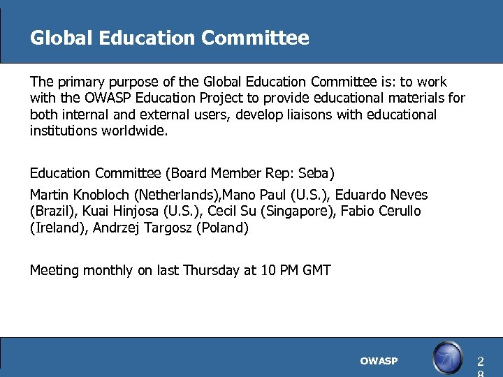 Global Education Committee The primary purpose of the Global Education Committee is: to work