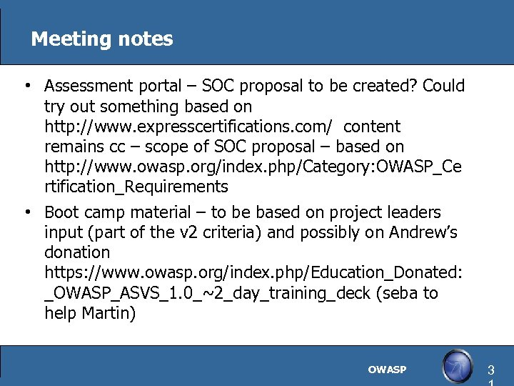 Meeting notes • Assessment portal – SOC proposal to be created? Could try out