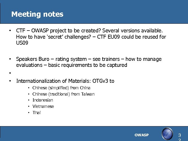 Meeting notes • CTF – OWASP project to be created? Several versions available. How