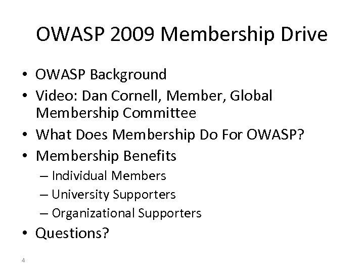 OWASP 2009 Membership Drive • OWASP Background • Video: Dan Cornell, Member, Global Membership