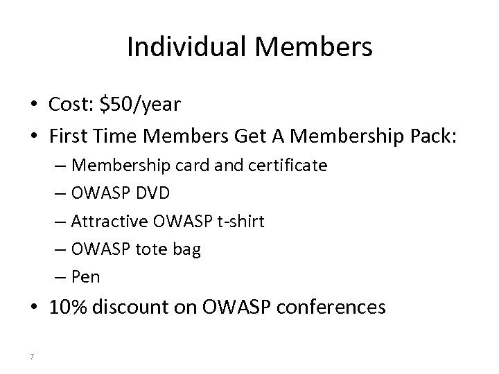 Individual Members • Cost: $50/year • First Time Members Get A Membership Pack: –