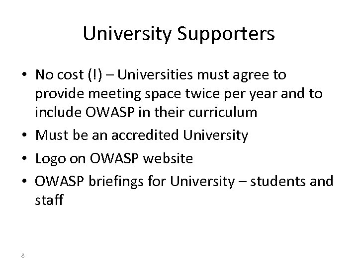 University Supporters • No cost (!) – Universities must agree to provide meeting space