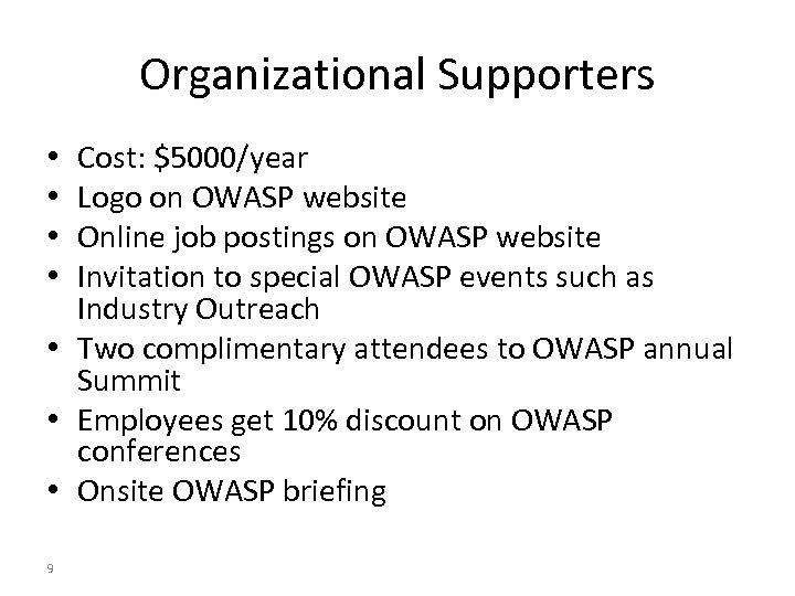 Organizational Supporters Cost: $5000/year Logo on OWASP website Online job postings on OWASP website