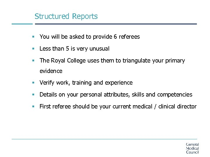 Structured Reports § You will be asked to provide 6 referees § Less than