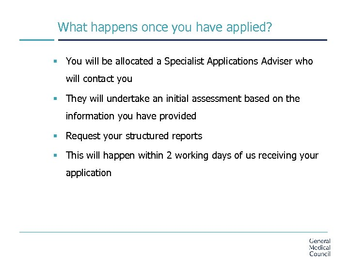 What happens once you have applied? § You will be allocated a Specialist Applications
