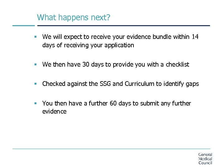 What happens next? § We will expect to receive your evidence bundle within 14