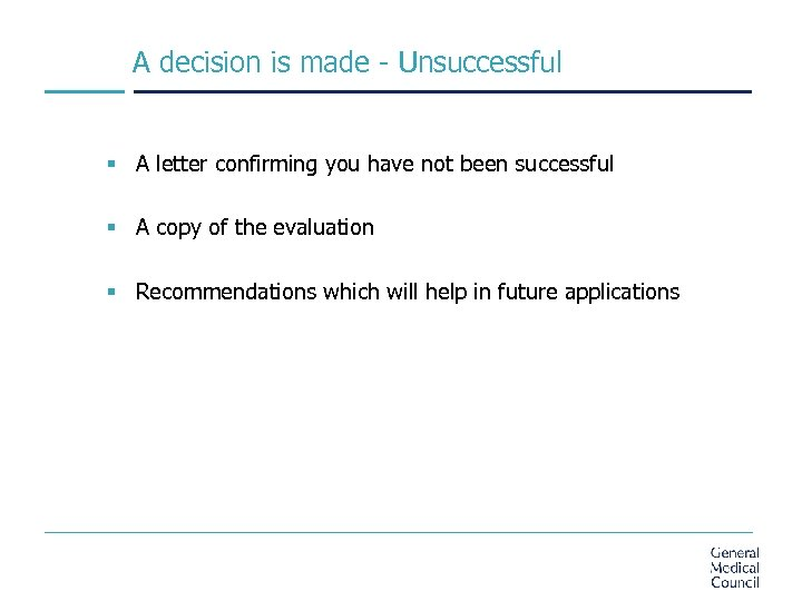 A decision is made - Unsuccessful § A letter confirming you have not been