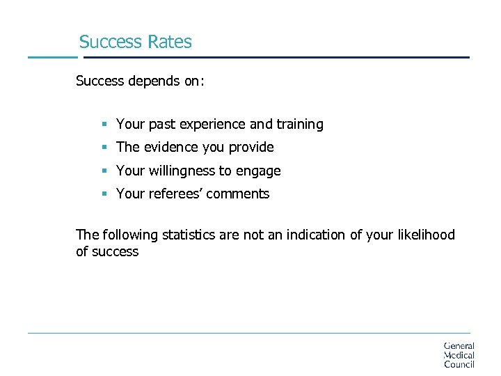 Success Rates Success depends on: § Your past experience and training § The evidence
