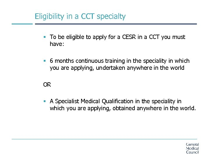 Eligibility in a CCT specialty § To be eligible to apply for a CESR