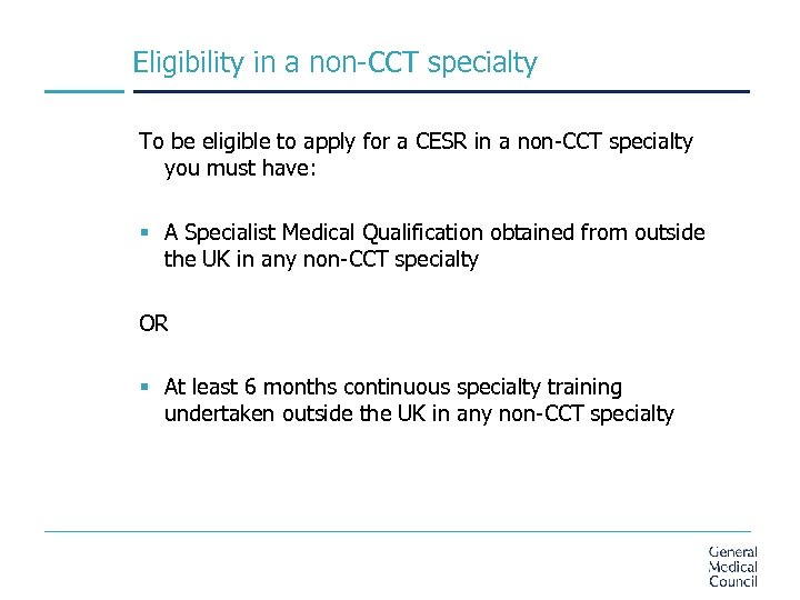 Eligibility in a non-CCT specialty To be eligible to apply for a CESR in
