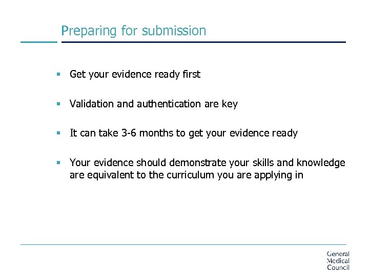 Preparing for submission § Get your evidence ready first § Validation and authentication are