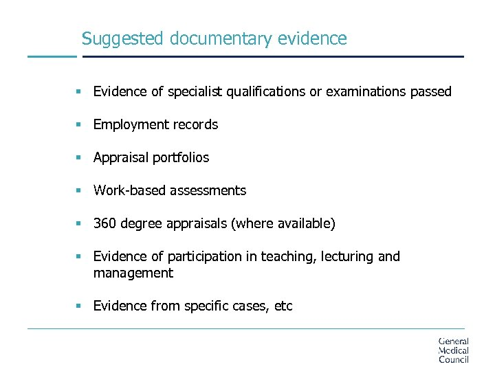 Suggested documentary evidence § Evidence of specialist qualifications or examinations passed § Employment records