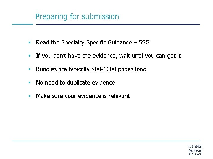 Preparing for submission § Read the Specialty Specific Guidance – SSG § If you
