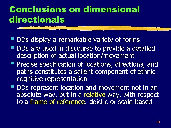 Conclusions on dimensional directionals § DDs display a remarkable variety of forms § DDs