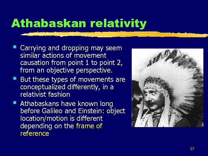 Athabaskan relativity § § § Carrying and dropping may seem similar actions of movement