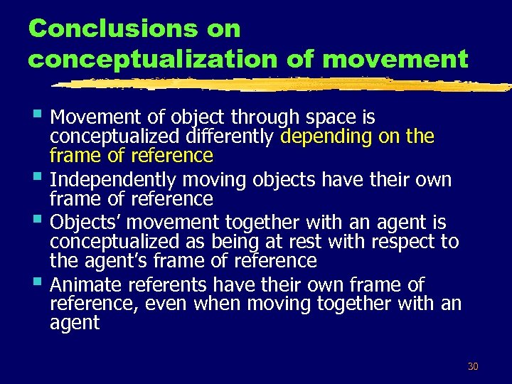 Conclusions on conceptualization of movement § Movement of object through space is § §
