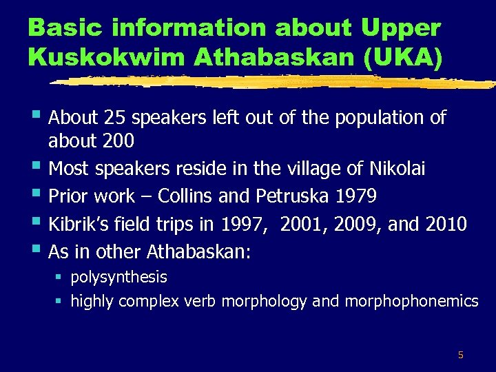 Basic information about Upper Kuskokwim Athabaskan (UKA) § About 25 speakers left out of