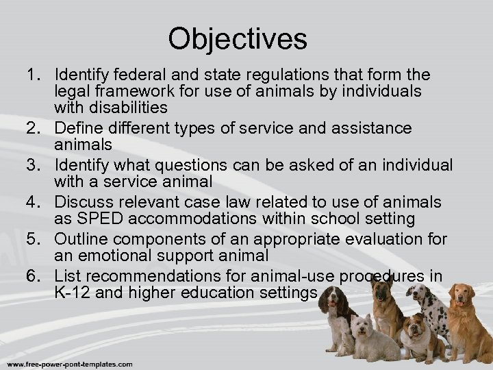 Objectives 1. Identify federal and state regulations that form the legal framework for use