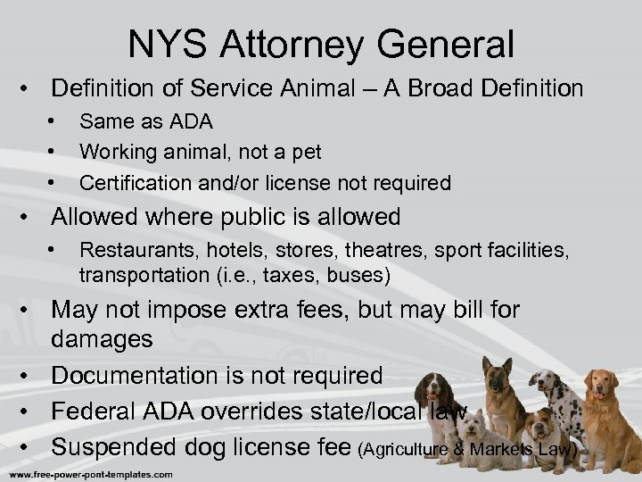 NYS Attorney General • Definition of Service Animal – A Broad Definition • •
