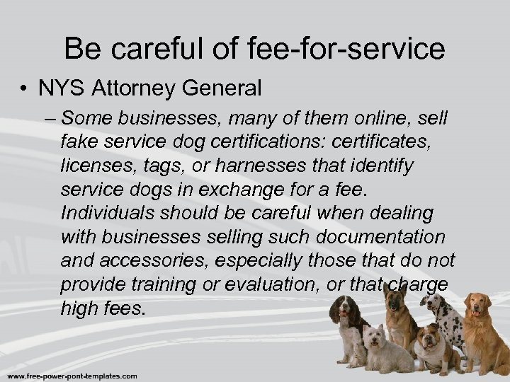 Be careful of fee-for-service • NYS Attorney General – Some businesses, many of them