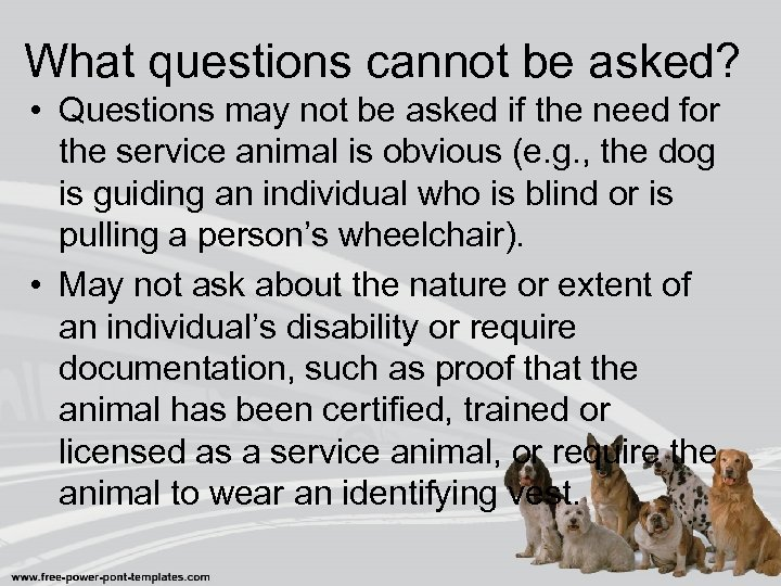 What questions cannot be asked? • Questions may not be asked if the need