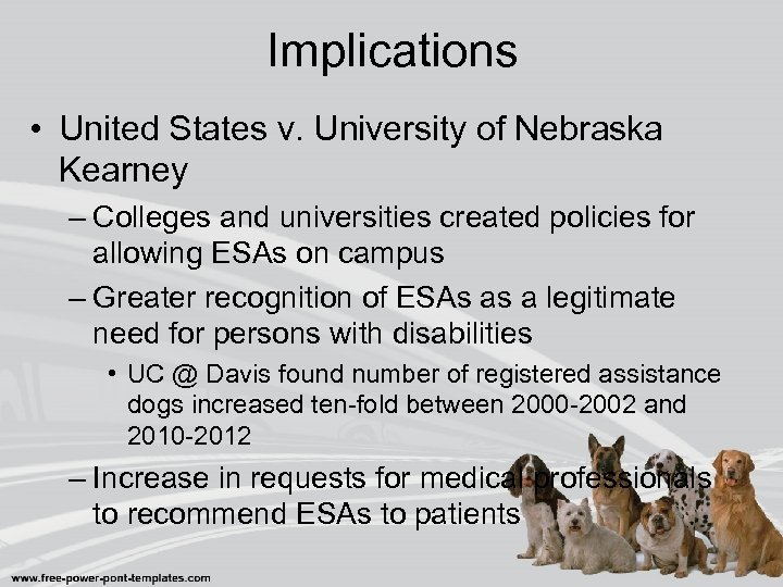 Implications • United States v. University of Nebraska Kearney – Colleges and universities created